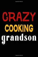 Crazy Cooking Grandson: College Ruled Journal or Notebook (6x9 inches) with 120 pages