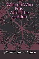 Women Who Pray: After The Garden