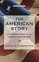 The American Story: Conversations With Master Historians (Thorndike Press Large Print Popular and Narrative Nonfiction Series)