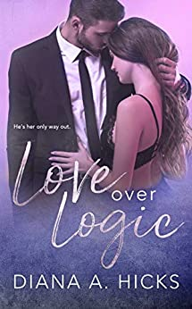Love Over Logic: Desert Monsoon, Book 2 by [Hicks, Diana A.]
