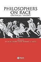 Philosophers on Race: Critical Essays