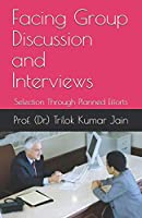 Facing Group Discussion and Interviews: Selection Through Planned Efforts