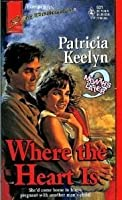 Where The Heart Is (9 Months) (Harlequin Super Romance)