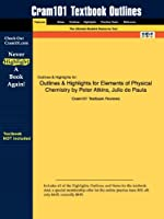Outlines & Highlights for Elements of Physical Chemistry
