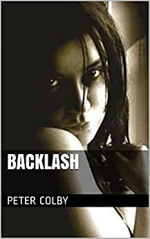 [Colby, Peter]のBacklash (English Edition)
