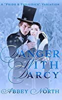 Danger With Darcy: A Pride & Prejudice Variation