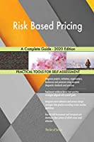 Risk Based Pricing A Complete Guide - 2020 Edition