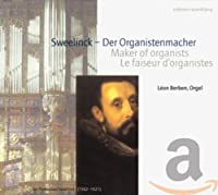 Sweelinck: Maker of Organists