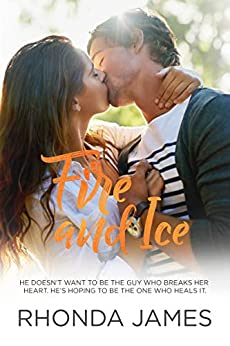 Fire and Ice (Sticks & Hearts Book 2) by [James, Rhonda]