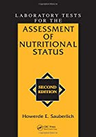 Laboratory Tests for the Assessment of Nutritional Status, Second Edition (Modern Nutrition)