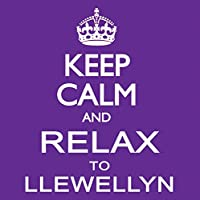 Keep Calm and Relax to Llewell
