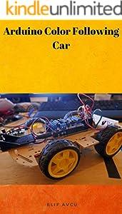 Arduino Color Following Car (English Edition)