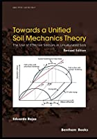 Towards A Unified Soil Mechanics Theory: The Use of Effective Stresses in Unsaturated Soils, Revised Edition