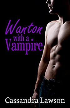 Wanton with a Vampire (Psy-Vamp Book 5) by [Lawson, Cassandra]