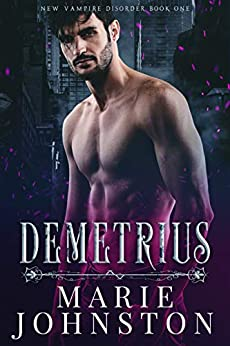 Demetrius (New Vampire Disorder Book 1) by [Johnston, Marie]