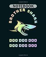 Notebook: brother shark rainbow doo doo doo doo - 50 sheets, 100 pages - 8 x 10 inches