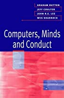 Computers, Minds and Conduct by Graham Button Jeff Coulter John Lee Wes Sharrock(1995-11-15)