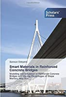 Smart Materials in Reinforced Concrete Bridges: Modelling and Simulation of Reinforced Concrete Bridges with Varying Percentages of Shape Memory Alloy Rod
