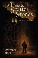 A Time to Scatter Stones: A Matthew Scudder Novella (Matt Scudder)