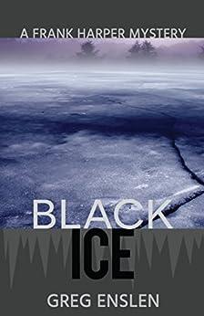 Black Ice (Frank Harper Mysteries Book 2) by [Enslen, Greg]