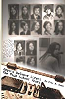 Beyond Delmont Street: The High School Years