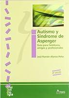 Autismo y síndrome de Asperger : guía para familiares, amigos y profesionales