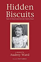 Hidden Biscuits: Tales of Deep South Revivals Told by Heart
