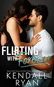Flirting with Forever by [Ryan, Kendall]