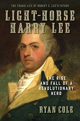 Light-Horse Harry Lee: The Ris...