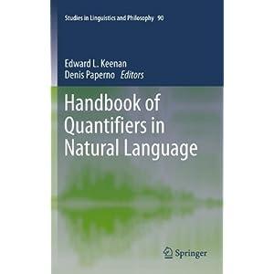 Handbook of Quantifiers in Natural Language (Studies in Linguistics and Philosophy)