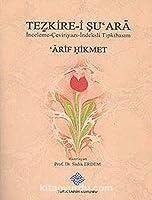 Tezkire-i Su'Ara Inceleme-Ceviriyazi-Indeksli Tipkibasim