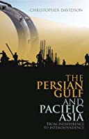 Persian Gulf and Pacific Asia: From Indifference to Interdependence