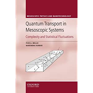 Quantum Transport in Mesoscopic Systems: Complexity and Statistical Fluctuations: A Maximum-Entropy Viewpoint (Mesoscopic Physics and Nanotechnology)