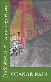 Orange Rain (The Monsanto Trilogy Book 1) by [Smitowicz, Jan]