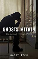 Ghosts Within: Journeying Through Ptsd