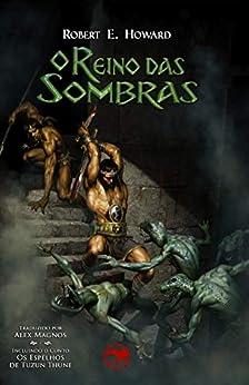 O Reino das Sombras (Portuguese Edition) by [E. Howard, Robert]