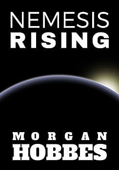 [Hobbes, Morgan]のNemesis Rising (English Edition)