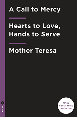 A Call to Mercy: Hearts to Lov...