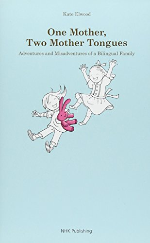 One mother two mother tongues Adventures and Misadventures of a Bilingual Family ( )の詳細を見る