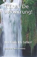 Traenen De Verwirrung!: Wo Kann Ich  Gehen!