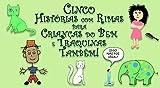 Cinco Histórias Com Rimas Para Crianças do Bem e Traquinas Também! (Portuguese Edition)