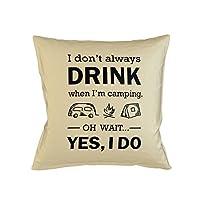 I Don't Always Drink When I'm Camping Sofa ベッドホームデコールクッション 枕カバー・ピローケース ベージュ
