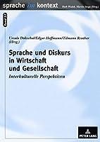 Sprache und Diskurs in Wirtschaft und Gesellschaft: Interkulturelle Perspektiven (Sprache im Kontext) (English and German Edition) [並行輸入品]