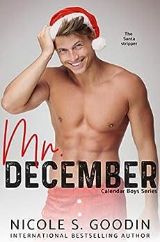 Mr. December: A Stepbrother Romance (Calendar Boys Book 12) by [Goodin, Nicole S.]