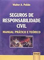 Seguros de Responsabilidade Civil. Manual Prático e Teórico