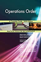 Operations Order A Complete Guide - 2020 Edition