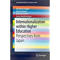 Internationalization within Higher Education: Perspectives from Japan (SpringerBriefs in Education)