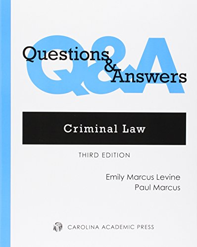 Download Criminal Law: Multiple-choice and Short-answer Questions and Answers (Questions & Answers) 076985771X