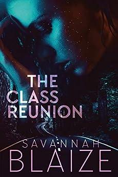 The Class Reunion by [Blaize, Savannah]