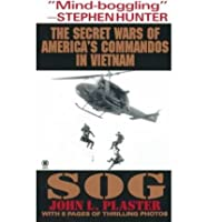 Sog: The Secret Wars of America's Commandos in Vietnam Sog